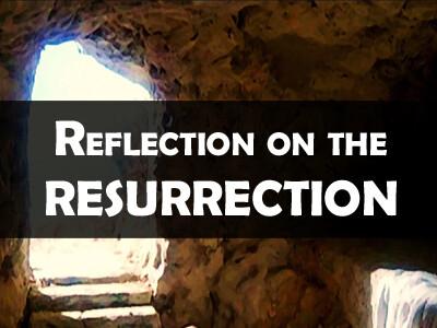 Reflection on the Resurrection