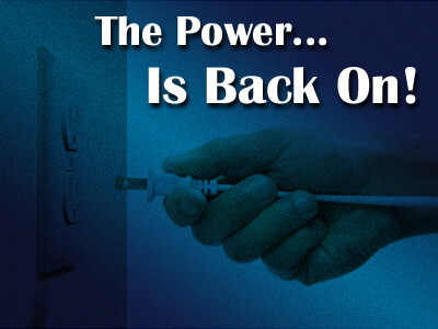 The Power... Is Back On!