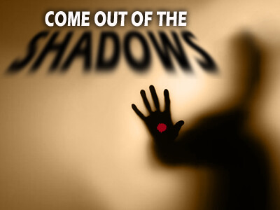 Come Out Of The Shadows