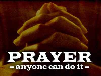 Prayer -- Anyone Can Do It!